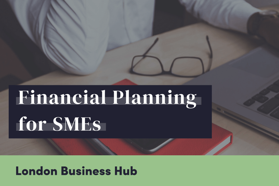 Financial Planning for SMEs, London Business Hub
